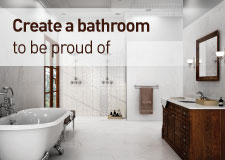 Create a bathroom to be proud of